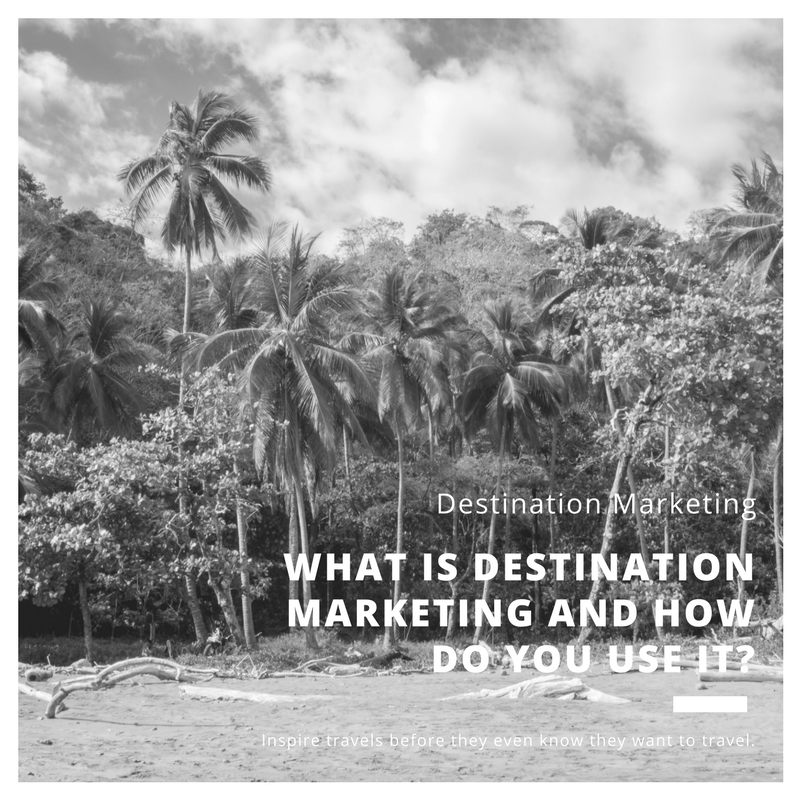 Destination Marketing, Location marketing, and how to use it
