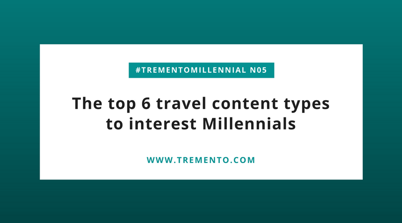 The top 6 travel content types that are popular with Millennials