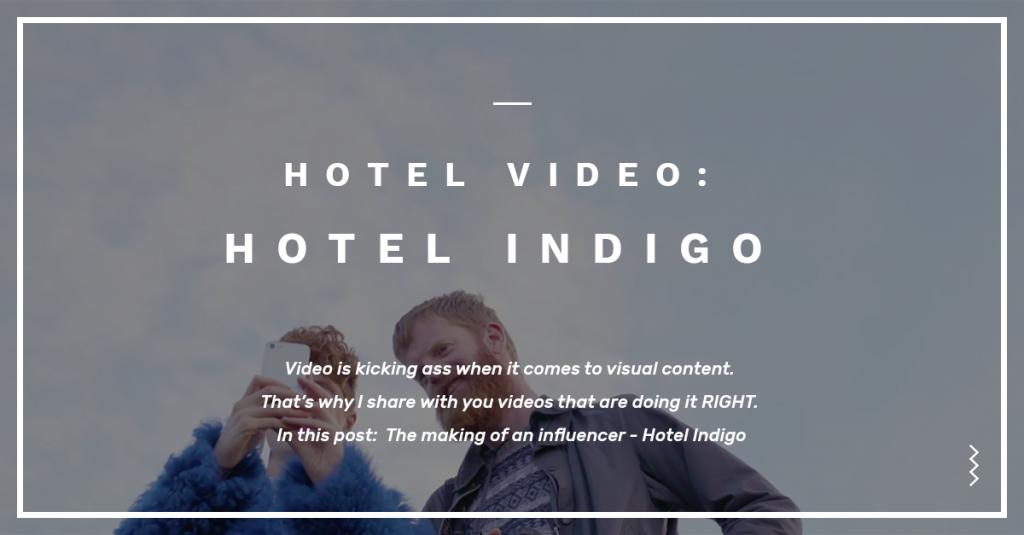 Hotel Indigo Making of an influencer Video Marketing