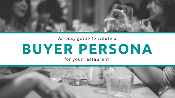Create a buyer persona for your restaurant, café or bar with this guide