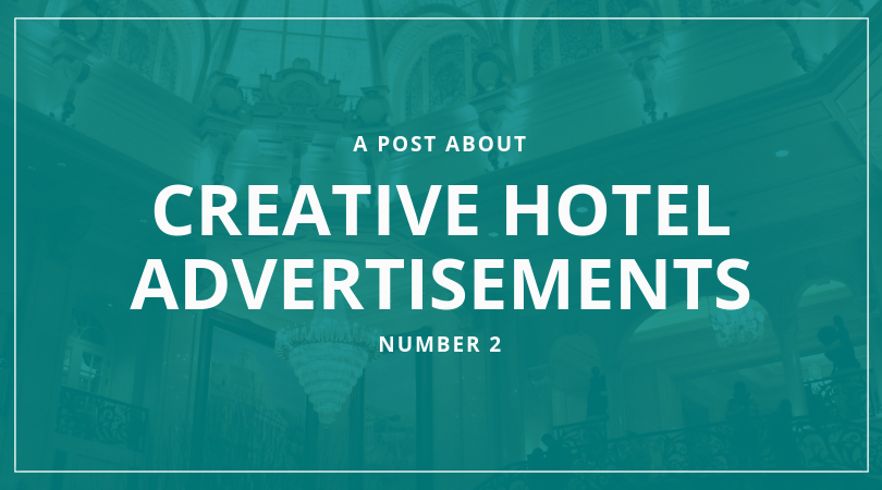 Creative Hotel Advertisements - Campaigns to spark your mind