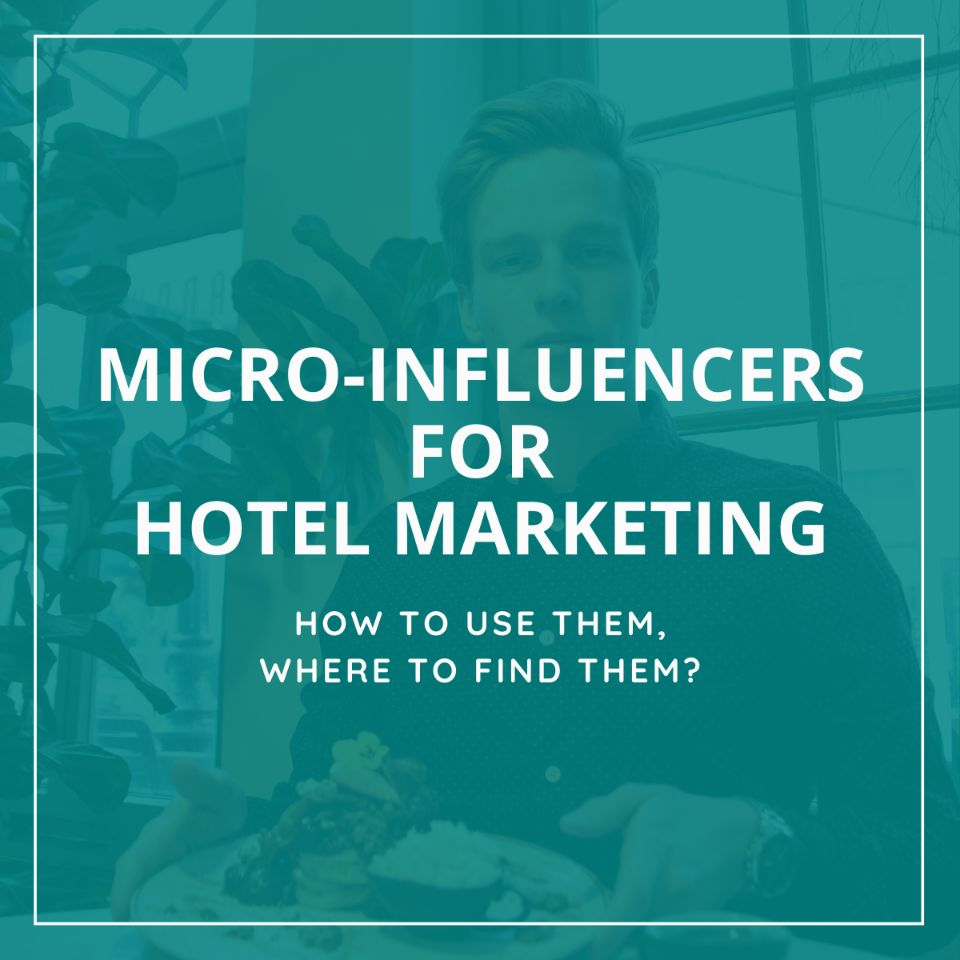 Influencers for hotels - hospitality marketing