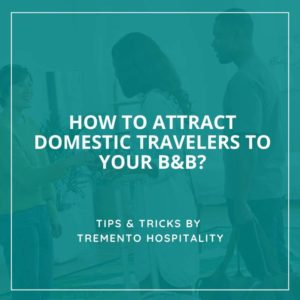 How to attract domestic travelers to your bed and breakfast